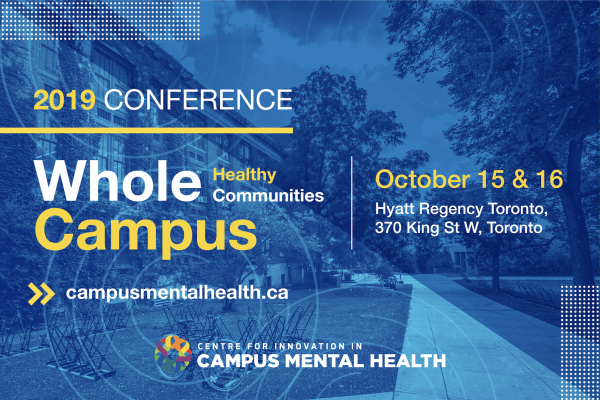 Whole Campus, Healthy Communities - CICMH Conference 2019