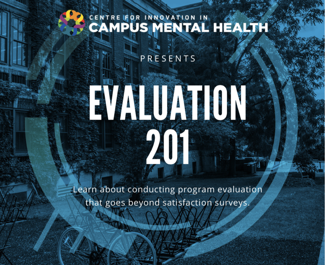 Evaluation 201 - Centre for Innovation in Campus Mental Health